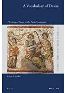 A Vocabulary of Desire: The Song of Songs in the Early Synagogue