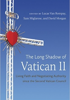 The Long Shadow of Vatican II: Living Faith and Negotiating Authority Since the Second Vatican Council