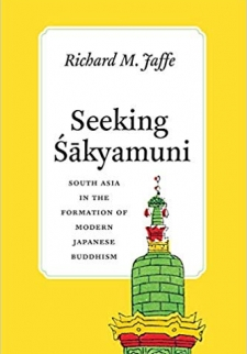 Seeking Sakyamuni: South Asia in the Formation of Modern Japanese Buddhism (Buddhism and Modernity)
